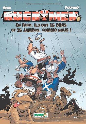 Les Rugbymen - tome 8 - En face, ils ont 15 bras et 15 jambes comme nous !: En face, ils ont 15 bras et 15 jambes, comme nous ! par Jean-Charles Poupard