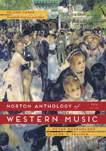 Norton Anthology of Western Music, Volume Three: The Twentieth Century and After: 3