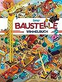 Baustelle Wimmelbuch: Das große Wimmelbilderbuch mit Bagger
