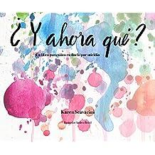¿Y ahora qué? Un libro para niños en duelo por suicidio (Spanish Edition)