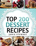 Dessert Cookbook - Top 200 Dessert Recipes: (Delicious and Healthy Recipes for Any Occasion - Christmas, New Year's Eve, etc. Cakes, Muffins, Cookies, Chocolate Bars, Ice Cream, Marshmallow, Candy) by Jamie Stewart (2016-09-13)