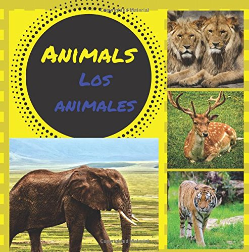 Animals:  Los animales (Smartkids) Spanish and English Edition: Bilingual Childrens Book/Bilingual Household/Spanish Vocabulary (Bilingual Animal Children Book)