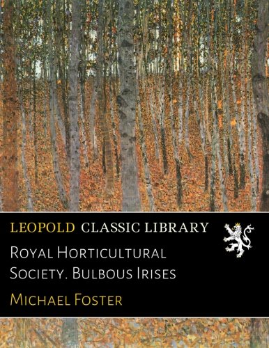 Royal Horticultural Society. Bulbous Irises