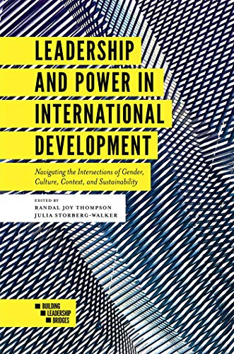 Leadership and Power in International Development: Navigating the Intersections of Gender, Culture, Context, and Sustainability (Building Leadership Bridges) (English Edition)