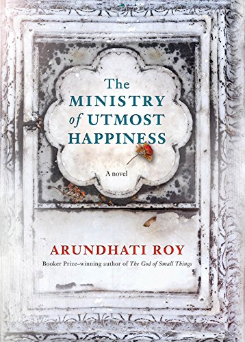 The Ministry of Utmost Happiness by [Roy, Arundhati]