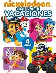 Cuaderno de vacaciones Nickelodeon. 4 años par Nickelodeon