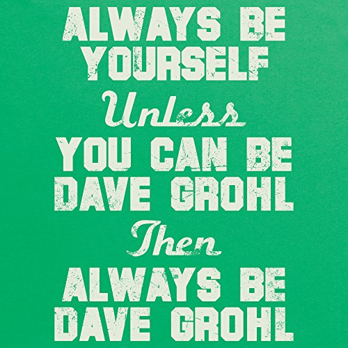 Always be Dave Grohl, Herren Keltisch-Grn