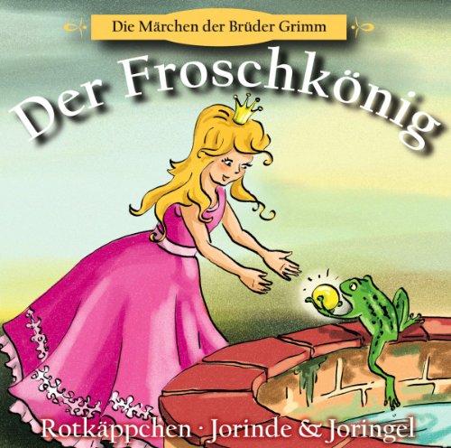 Der Froschkönig, Rotkäppchen, Jorinde & Joringel (Rotkäppchen Grimm, Brüder)