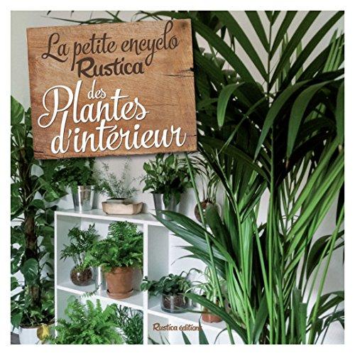 La petite Encyclo Rustica des plantes d'intérieur