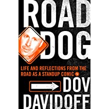 Road Dog: Life and Reflections from the Road as a Standup Comic