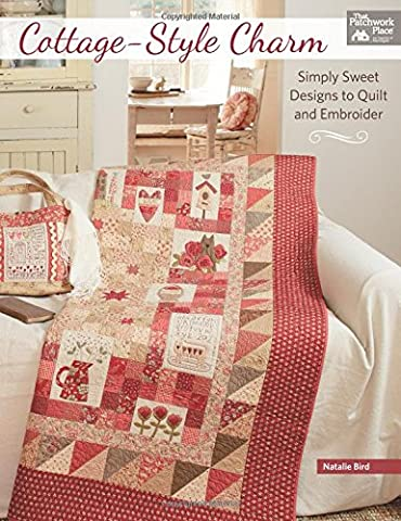 Cottage-Style Charm: Simply Sweet Designs to Quilt and (Cottage Garden Quilt)