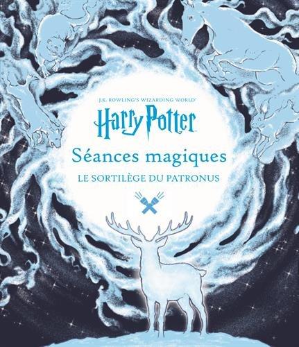 J.K. Rowling's Wizarding World:Séances magiques: Le sortilège du Patronus