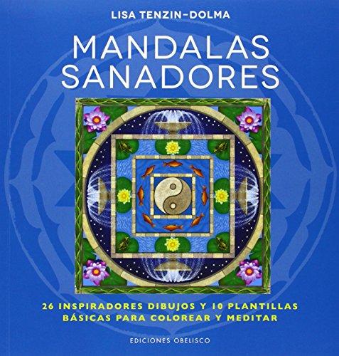 Mandalas sanadores / Healing Mandalas: 26 Inspiradores Dibujos Y 10 Plantillas Basicas Para Colorear Y Meditar