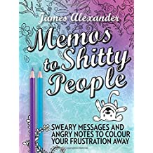 Memos to Shitty People: A Delightful & Vulgar Adult Coloring Book by James Alexander (2016-07-28)