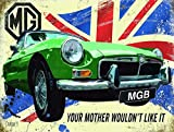 MGB MG B Your Mother.. blechschild (og 2015)