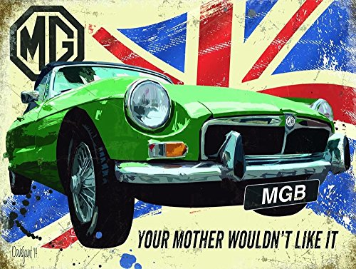 MGB MG B Your Mother.. blechschild (og 2015) (Auto Radio Antique)