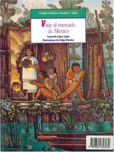 Historias de Mexico: Mexico Precolombino, Tomo 1: Cautivos en el Altiplano / Tomo 2: Viajes al mercado de Mexico