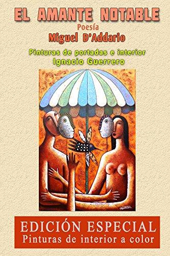 El Amante notable: Poesía y pinturas por Miguel D'Addario