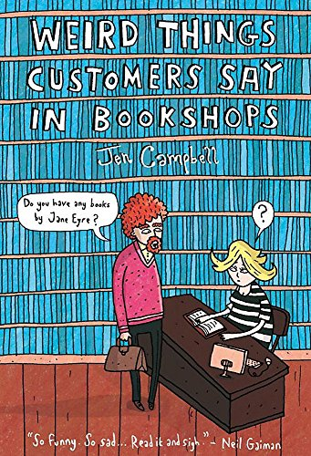 Weird Things Customers Say in Bookshops por Jen Campbell