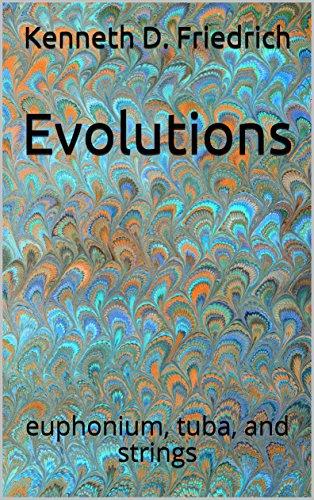 Evolutions: euphonium, tuba, and strings (English Edition)