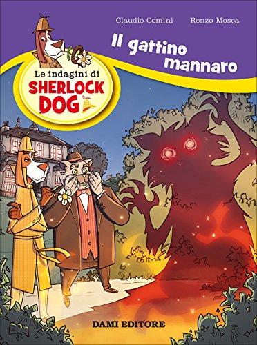 Il gattino mannaro. Le indagini di Sherlock Dog: 1