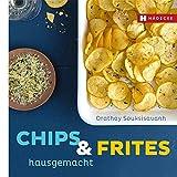 Chips & Frites: hausgemacht (Genuss im Quadrat)