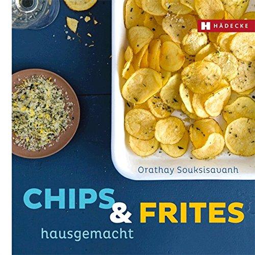 Preisvergleich Produktbild Chips & Frites: hausgemacht (Genuss im Quadrat)