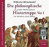 Die philosophische Hintertreppe Vol.1, 11 grosse Philosophen im Denken und Alltag - Wilhelm Weischedel
