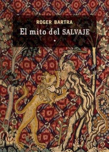 El mito del salvaje (Tezontle) por Roger Bartra