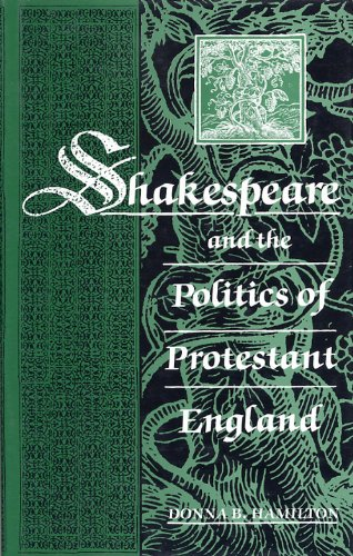 Shakespeare and the Politics of Protestant England
