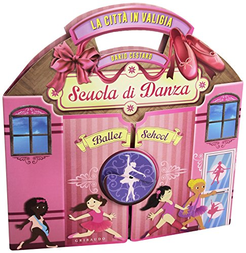 La Città in valigia. Scuola di danza. Libro pop-up