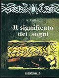 Scarica Libro IL SIGNIFICATO DEI SOGNI (PDF,EPUB,MOBI) Online Italiano Gratis