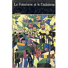 Le futurisme et le dadaisme