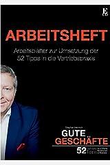 Gute Geschäfte | Arbeitsheft: Arbeitsblätter für die praktische Umsetzung der 52 cleveren Tipps Taschenbuch