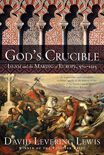 Gods crucible islam and the making of europe 570 1215 ebook gods crucible islam and the making of europe 570 1215 by lewis fandeluxe Gallery