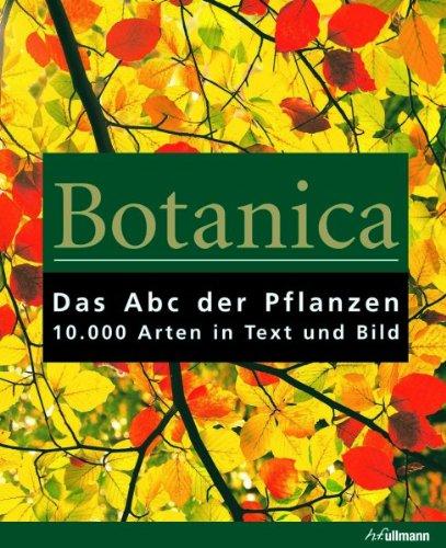 Preisvergleich Produktbild Botanica: Das ABC der Pflanzen. 10.000 Arten in Text und Bild