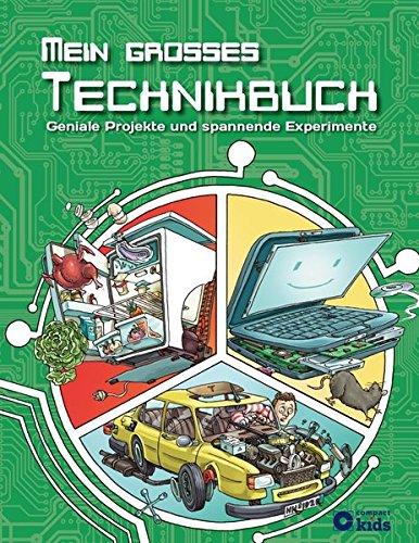 Preisvergleich Produktbild Mein großes Technikbuch: Geniale Projekte und spannende Experimente