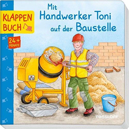 Mit Handwerker Toni auf der Baustelle: Wie ein Haus entsteht. Für Kinder ab 2 Jahren (Bilderbuch ab 2 Jahre)