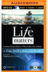 Life Matters: Creating a Dynamic Balance of Work, Family, Time, & Money MP3 CD