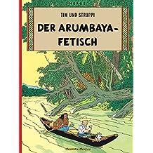 Tim und Struppi, Carlsen Comics, Neuausgabe, Bd.5, Der Arumbaya-Fetisch (Tim & Struppi, Band 5)