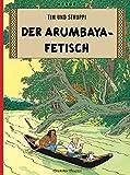 Tim und Struppi, Carlsen Comics, Neuausgabe, Bd.5, Der Arumbaya-Fetisch (Tim & Struppi, Band 5) - Hergé