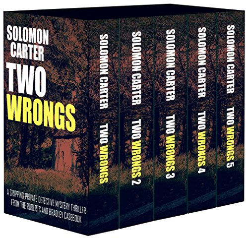 Two Wrongs: The Boxed Set: A Gripping Private Detective Mystery Thriller from the Roberts and Bradley Casebook (Long Time Dying Roberts and Bradley Casebook 3)