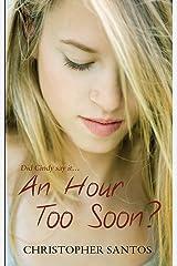 An Hour Too Soon? Kindle Edition