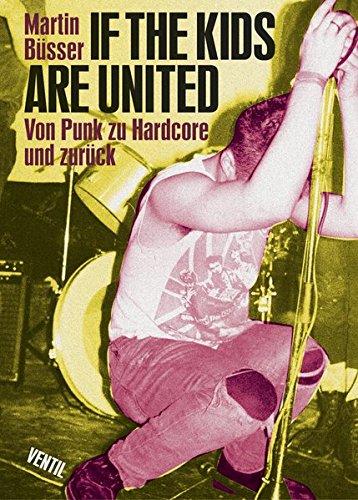 If the kids are united: Von Punk zu Hardcore und zurück (Hors Catalogue) (Testcard-Buch)