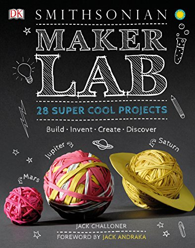 Maker Lab: 28 Super Cool Projects por Jack Challoner