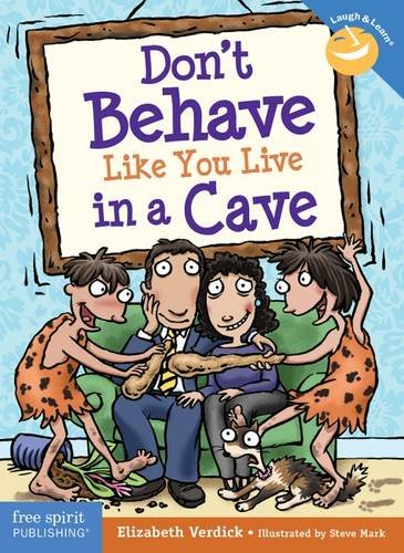 Don't Behave Like You Live in a Cave (Laugh & Learn (Free Spirit Publishing))