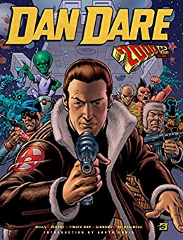 Dan Dare: The 2000 AD Years - Volume 1 by [Mills,Pat, Finley-Day,Gerry, Moore,Steve, Armstrong,Ken, Gosnell,Kevin, Leach,Garry]