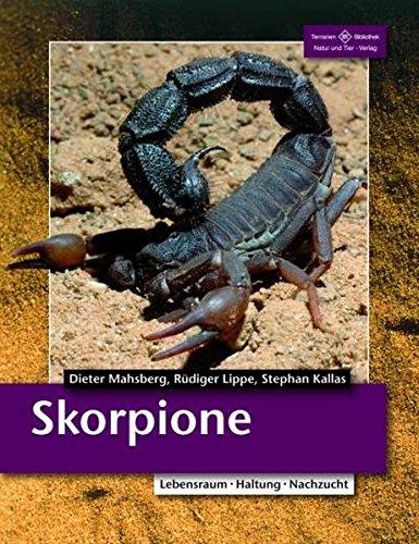 Skorpione: Lebensraum, Haltung, Zucht (Terrarien-Bibliothek)