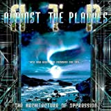 Songtexte von Against the Plagues - The Architecture of Oppression