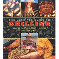The Ultimate Guide to Grilling: How to